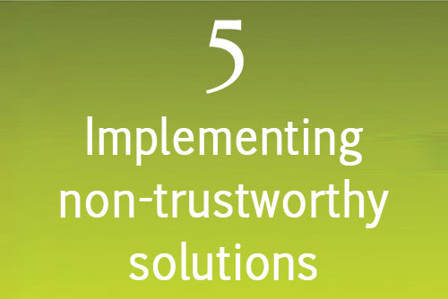 Implementing non-trustworthy solutions